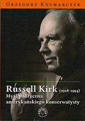 Russell Kirk (1918-1994). Myśl polityczna amerykańskiego konserwatysty