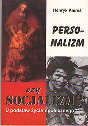 Personalizm czy socjalizm? U podstaw życia społecznego