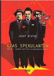 Czas spekulantów. Wzlot i upadek polskiej przedsiębiorczości