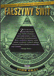 Fałszywy świt. Urojenia globalnego kapitalizmu