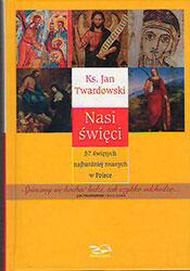 Nasi święci. 57 świętych najbardziej znanych w Polsce