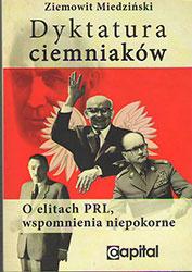 Dyktatura ciemniaków. O elitach PRL wspomnienia niepokorne