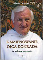 Kamienowanie ojca Konrada. Za kulisami oszczerstw