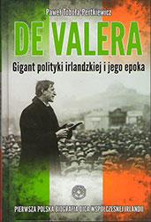 De Valera. Gigant polityki irlandzkiej i jego epoka