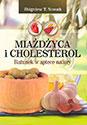 Miażdżyca i cholesterol. Ratunek w aptece natury