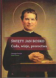 Święty Jan Bosko, Cuda, wizje, proroctwa