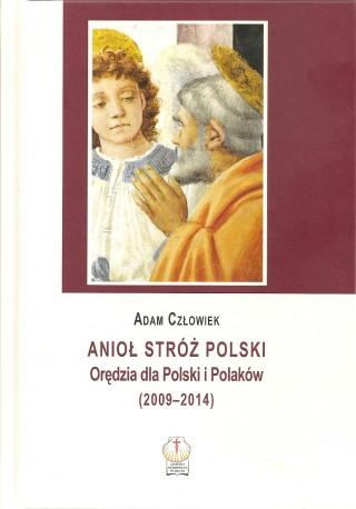 Anioł Stróż Polski, Orędzia dla Polski i Polaków (2009-2014)
