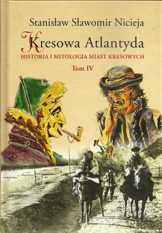 Kresowa Atlantyda. Historia i mitologia miast kresowych. Tom IV. Kołomyja, Żabie, Dobromil