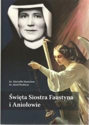 Święta siostra Faustyna i Aniołowie