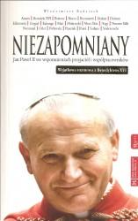 Niezapomniany, Jan Paweł II we wspomnieniach przyjaciół i współpracowników