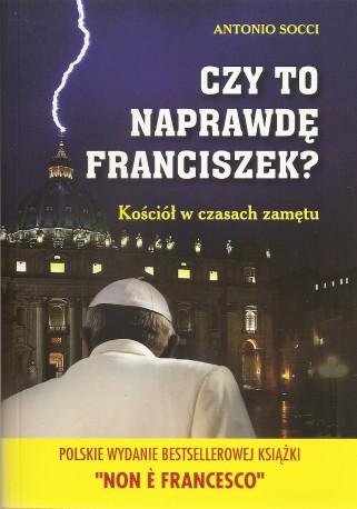 Czy to naprawdę Franciszek? Kościół w czasach zamętu