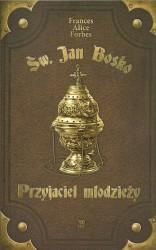 Św. Jan Bosko. Przyjaciel młodzieży