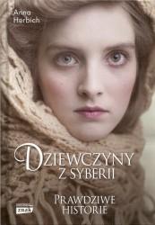 Dziewczyny z Syberii. Prawdziwe historie