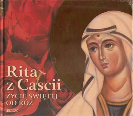 Rita z Cascii, Życie świętej od róż