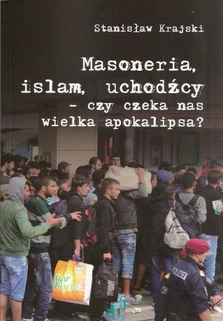 Masoneria, islam, uchodźcy – czy czeka nas wielka apokalipsa?