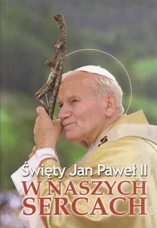Święty Jan Paweł II w naszych sercach