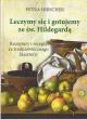 Leczymy się i gotujemy ze św. Hildegardą. Receptury i recepty ze średniowiecznego klasztoru