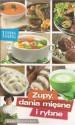 Zdrowa kuchnia 1. Zupy, dania mięsne i rybne