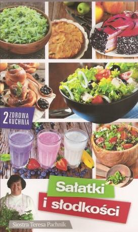 Sałatki i słodkości. Zdrowa kuchnia 2