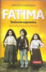 Fatima. Stuletnia tajemnica. Nowo odkryte dokumenty 1915 -1929