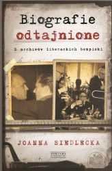 Biografie odtajnione, Z archiwów literackich bezpiek