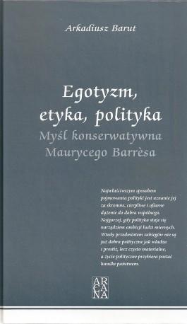 Egotyzm, etyka, polityka. Myśl konserwatywna Maurycego Barresa