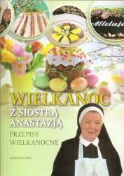 Wielkanoc z siostrą Anastazją. Przepisy wielkanocne