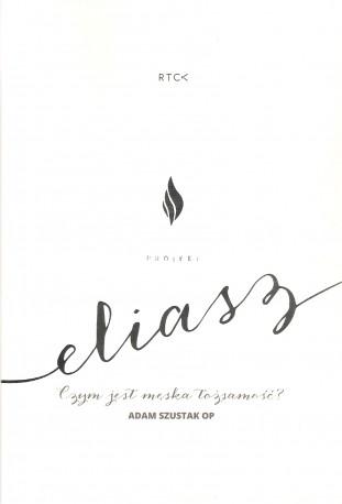 Eliasz Czym jest męska tożsamość?