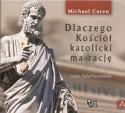 Dlaczego Kościół katolicki ma rację? - audiobook