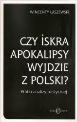Czy iskra Apokalipsy wyjdzie z Polski