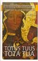 Totus Tuus Tota Tua. Traktat o zawierzeniu