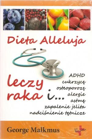 Dieta Alleluja leczy raka i ...
