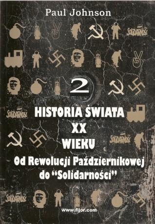"""Historia świata XX wieku. Tom II. Od Rewolucji Październikowej do """"Solidarności"""""""