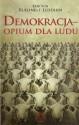 Demokracja – opium dla ludu