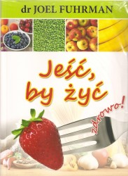 Jeść by żyć zdrowo!