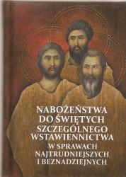 Nabożeństwa do Świętych szczególnego wstawiennictwa w sprawach najtrudniejszych i beznadziejnych