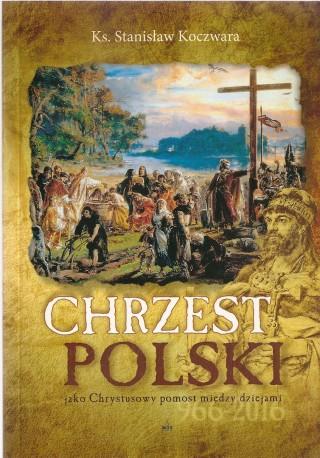 Chrzest Polski jako Chrystusowy pomost między dziejami