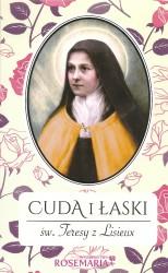 Cuda i łaski św. Teresy z Lisieux