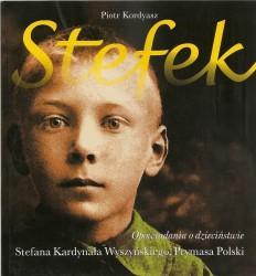 Stefek. Opowiadania o dzieciństwie Stefana Kardynała Wyszyńskiego