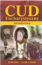 Cud Eucharystyczny. Świadectwa. Sokółka – cuda i łaski