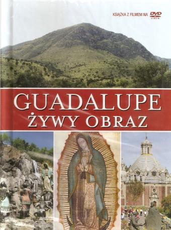 Guadalupe. Żywy obraz. Książka wraz z filmem DVD