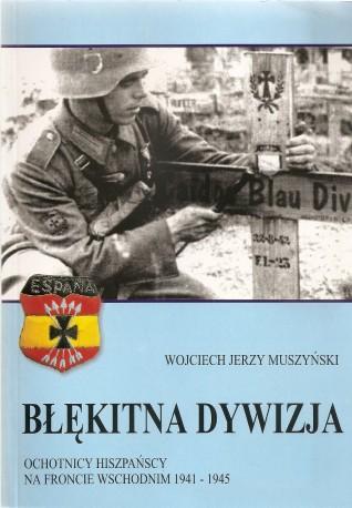 Błękitna Dywizja, Ochotnicy hiszpańscy na froncie wschodnim 1941-1945