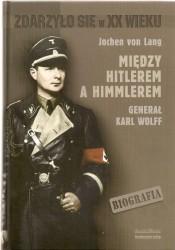 Między Hitlerem a Himmlerem. Generał Karl Wolff