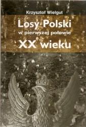 Losy Polski w pierwszej połowie XX wieku