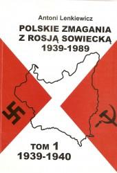 Polskie zmagania z Rosją Sowiecką 1939 -1989. Tom 1 1939-1940