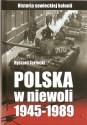 Polska w niewoli 1945-1989. Historia sowieckiej kolonii
