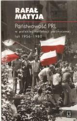 Państwowość PRL w polskiej refleksji politycznej 1956 – 1980