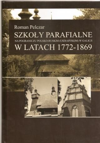 Szkoły parafialne na pograniczu polsko-ruskim (ukraińskim) w Galicji w latach 1772-1869