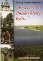"""""""Przecież tu Polska kiedyś była..."""" Reportaże kresowe"""