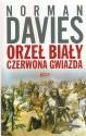 Orzeł biały, czerwona gwiazda. Wojna polsko-bolszewicka 1919-1920